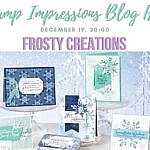Stamp Impressions Blog Hop – Frosty Creations